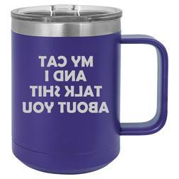 15oz Tumbler Coffee Mug Handle Lid Travel Cup My Cat And I T