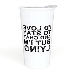 Ceramic Travel Coffee Mug with Lid  - I'd Love To Stay and C