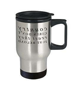 Country Girl Travel Mug - Girls Don't React They Just Reload