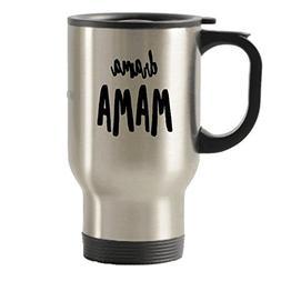 Drama Mama Mug - Travel Insulated Tumblers - Great Birthday