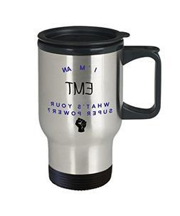 EMT Travel Mug, I'm An EMT What's Super Power? Funny Career