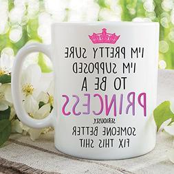 Funny Coffee or Tea Mug, Princess Funny Design Novelty Gift