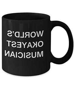 Funny Mug, Gifts For Musicians & Composers - World's Okayest
