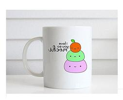 I Love You So Mochi Mug - Funny Mug - Cute Coffee Mugs Gifts