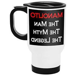 Manolito Travel Mug, Personalized Gift, The Man the Myth The