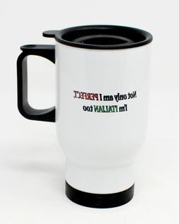 3dRose Not Only am I Perfect-I'm Italian Too Travel Mug, 14-