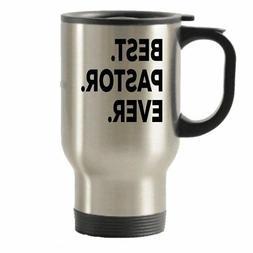 Pastor Travel Mug - Best Pastor Ever Travel Insulated Tumble
