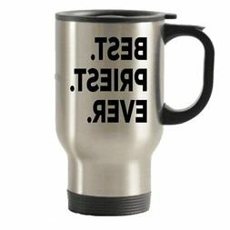 Priest Gifts - Best Priest Ever Travel Mug Travel Insulated