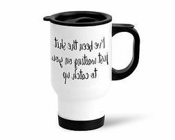Sassy Travel Mug, Cool Coffee Tea Mug, Novelty Profanity Mat