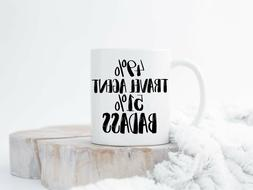 Travel Agent Coffee Mugs Funny Travel Agent Mug Travel Agent